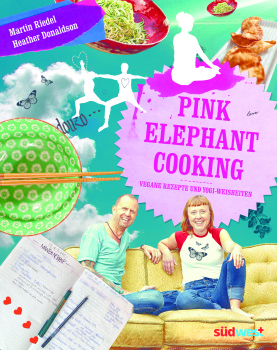 """Pink Elephant Cooking"" (Südwest Verlag), Autorin: Heather Donaldson, ISBN: 978-3-517-09303-1"